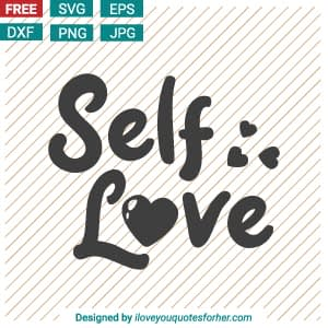 Self Love Typography SVG Cut Files