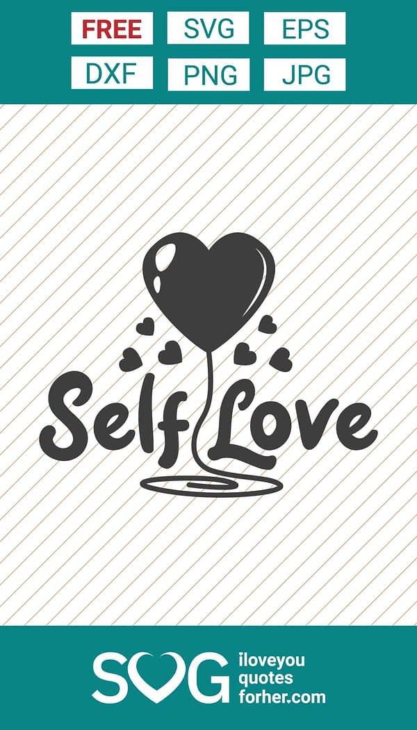 Self Love with Balloon SVG Cut Files