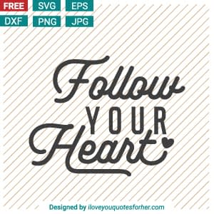 Follow Your Heart SVG Cut Files Free Download