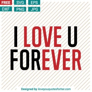I Love U Forever SVG Cut Files