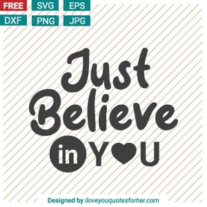 Just Believe in Love You SVG Cut Files
