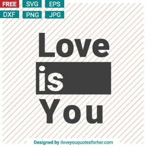 020-love-is-you-svg-cut-files-free-download