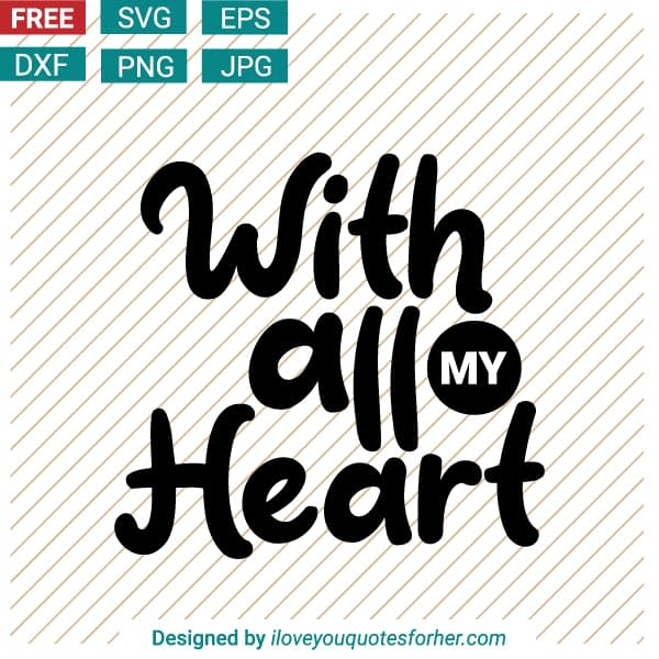 With All My Heart SVG Cut Files