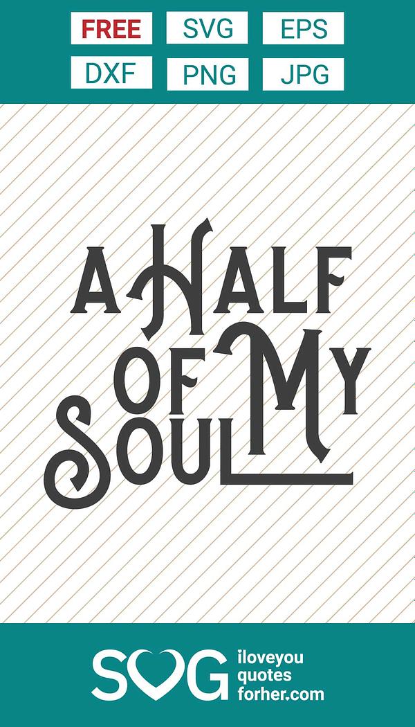 A Half of My Soul SVG Cut Files