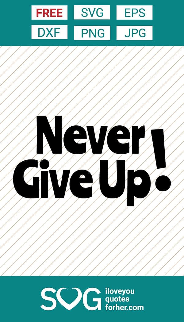 Never Give Up Free Motivation SVG Cut Files