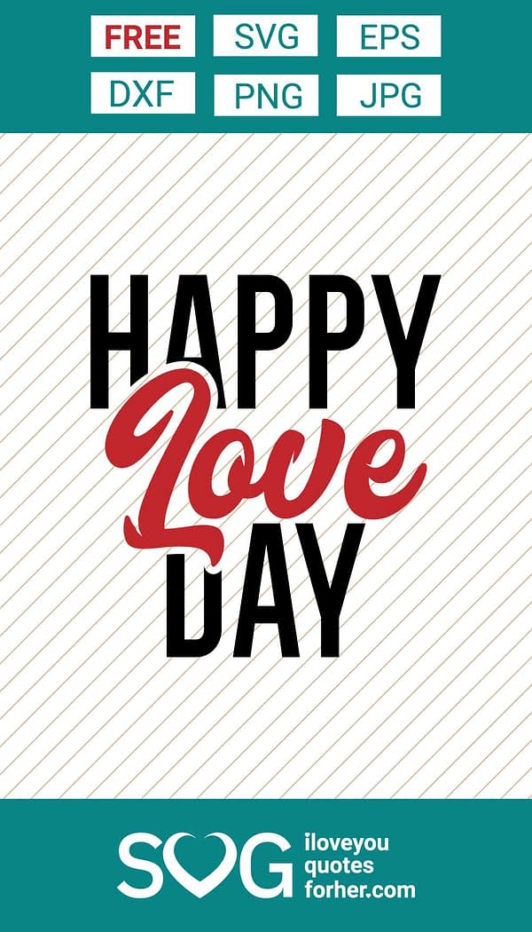 Happy Love Day SVG Cut Files