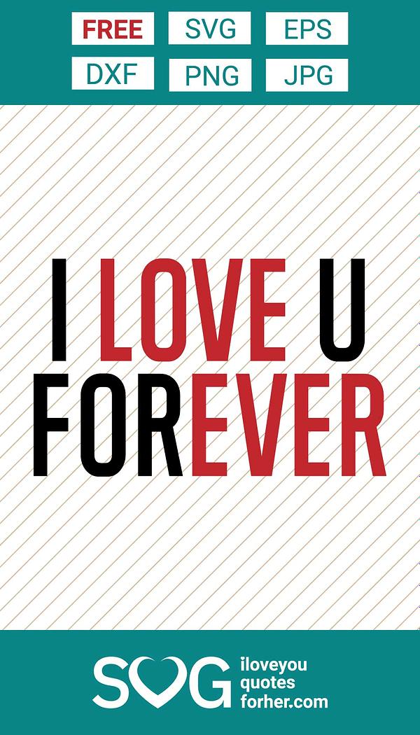 I Love U Forever SVG Cut Files