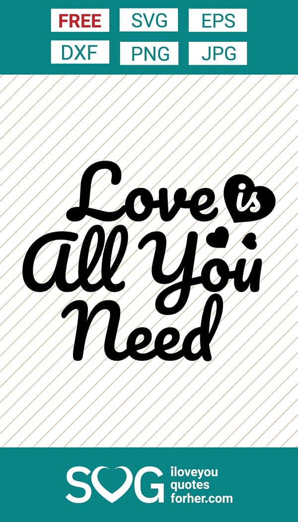 Love is All You Need SVG Cut Files