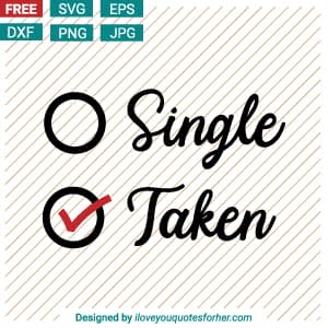 Single or Taken SVG Cut Files
