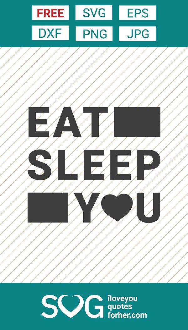 Eat Sleep You SVG Cut Files