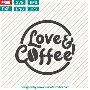 Love & Coffee SVG Cut Files