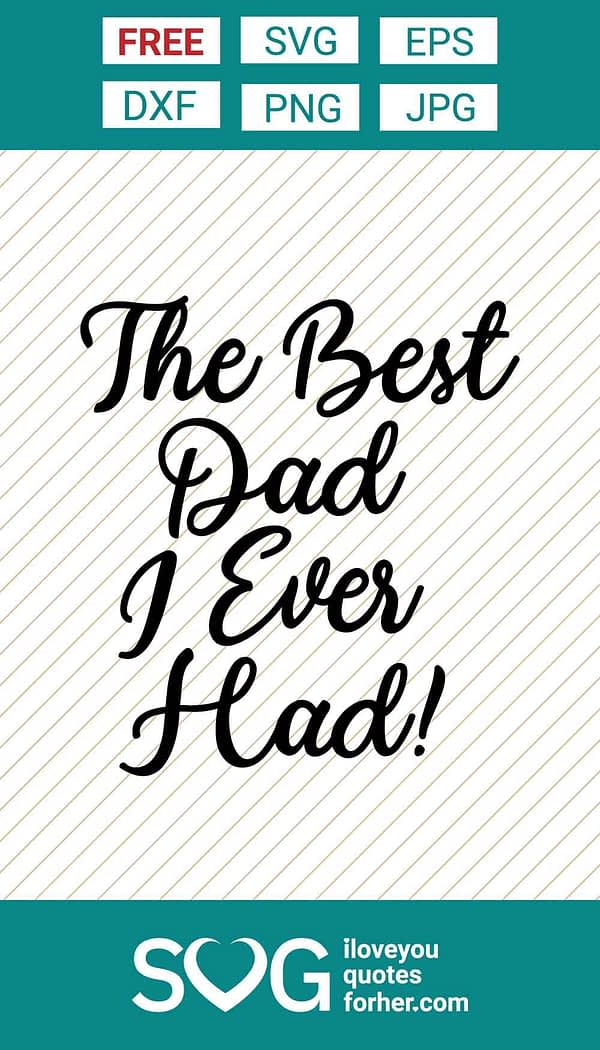 The Best Dad I Ever Had SVG Cut Files