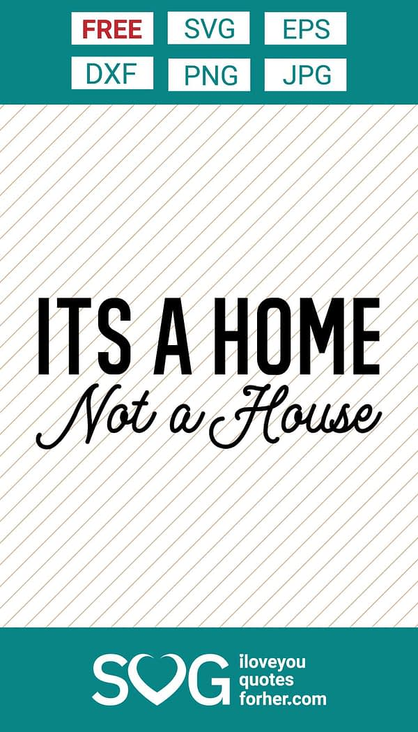 Its A Home Not A House SVG Cut Files