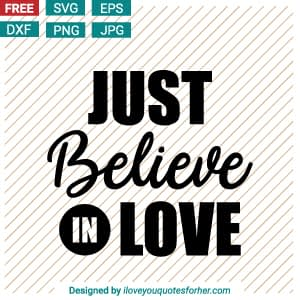 Just Believe in Love SVG Cut Files