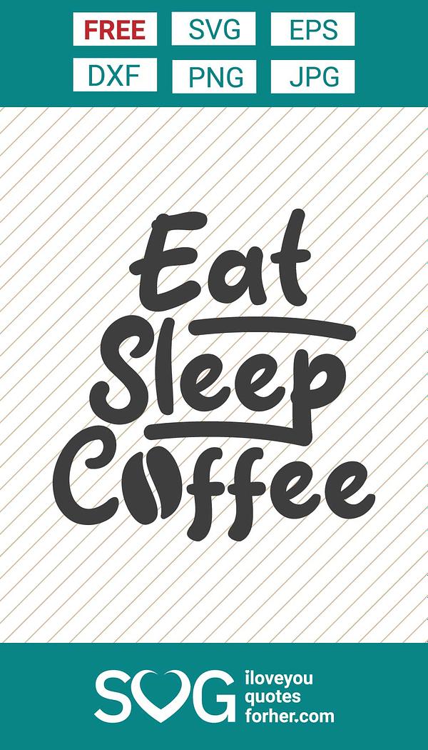 Eat Sleep Coffee SVG Cut Files