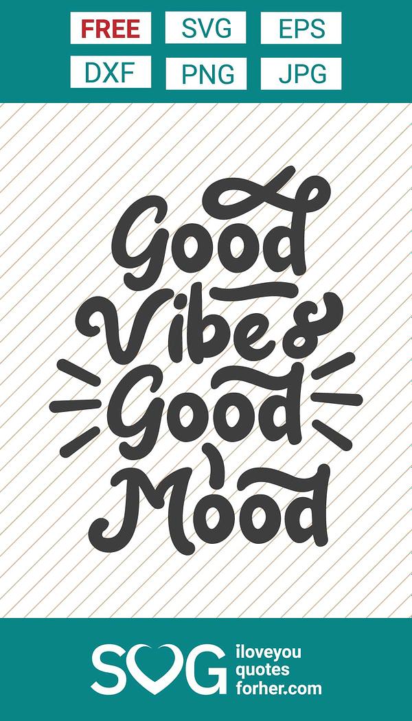 Good Vibes Good Mood SVG Cut Files