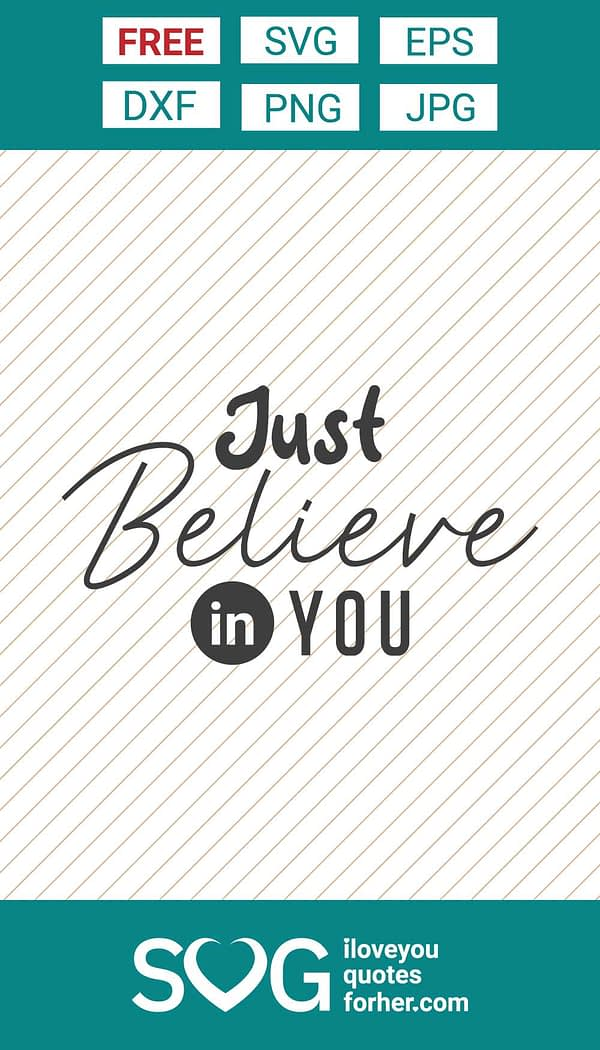 Just Believe in You SVG Cut Files Free Download!