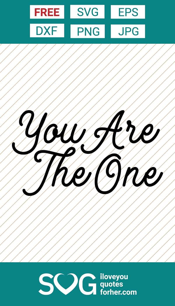 You Are The One SVG Cut Files