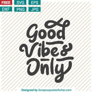 Free Download Good Vibes Only SVG Cut Files