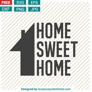 Home Sweet Home SVG Cut Files