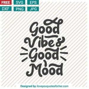 Good Vibes Good Mood SVG Cut Files