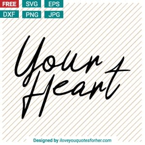 Your Heart SVG Cut Files