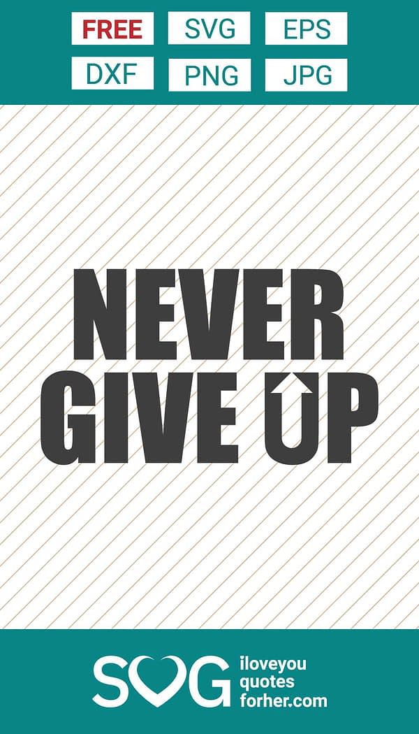 Never Give Up SVG Cut Files