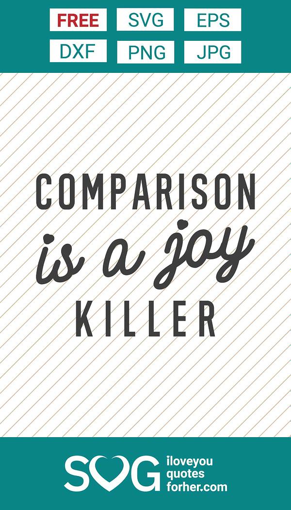 Comparison is a Joy Killer SVG Cut Files