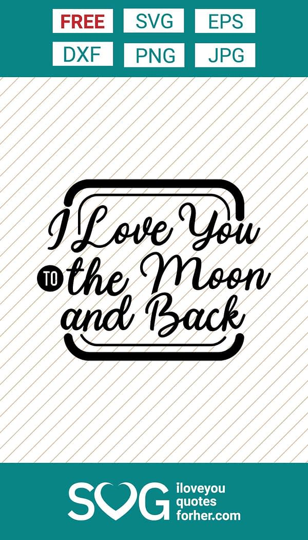 I Love You to The Moon and Back SVG Cut Files