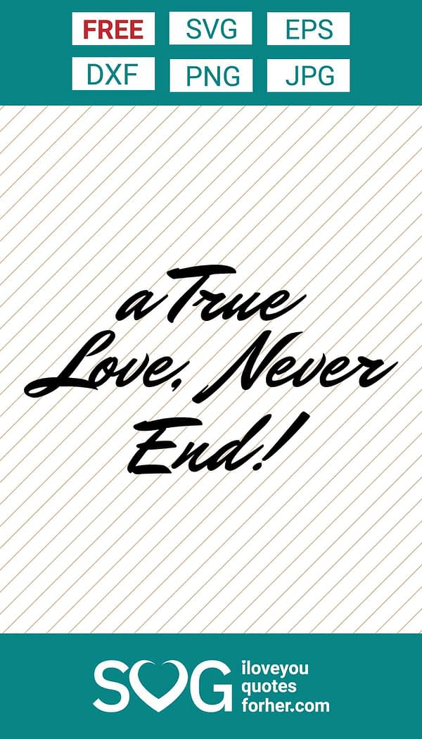 A True Love Never End SVG Cut Files Free Download for Crafting!