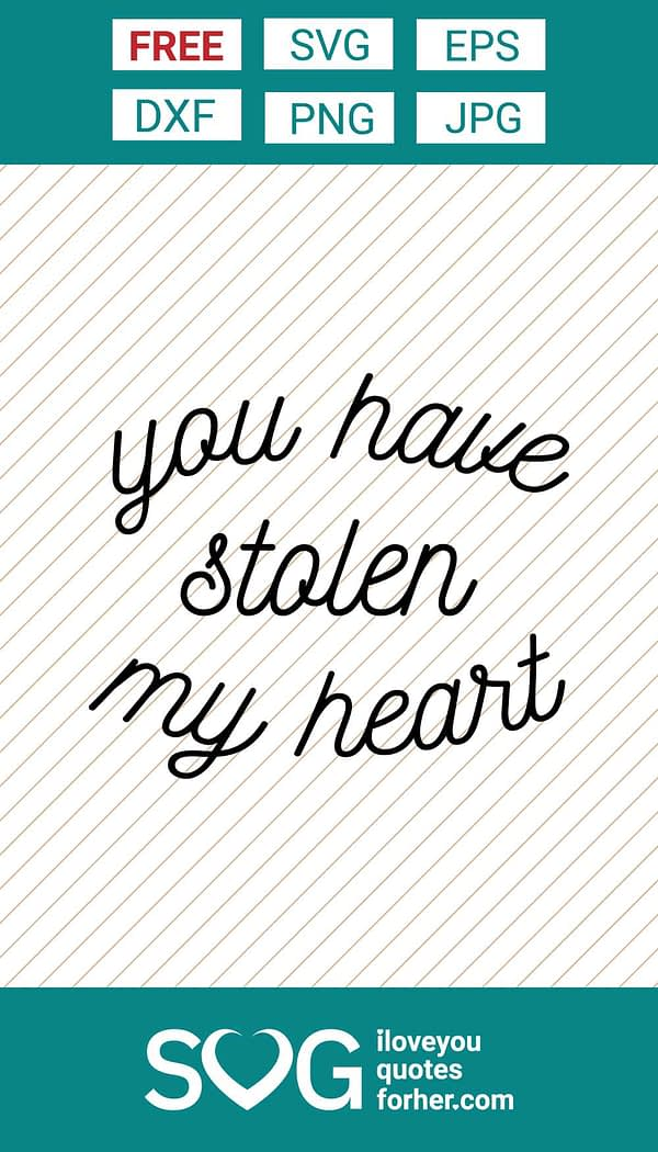 You Have Stolen My Heart SVG Cut Files