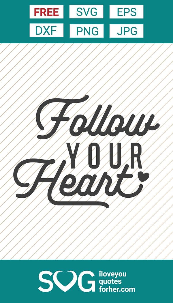Follow Your Heart SVG Cut Files