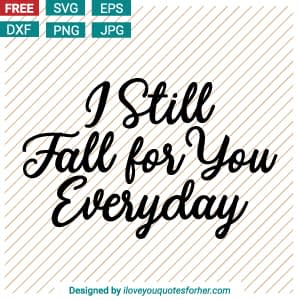 I Still Fall for You SVG Cut Files