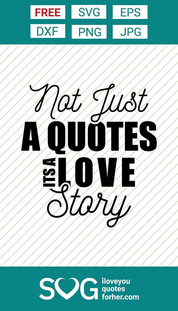 Not Just A Quotes, Its A Love Story SVG Cut Files