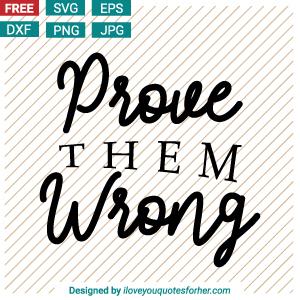 Prove Them Wrong Free Motivation SVG Cut Files