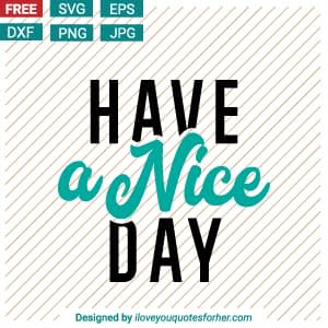 Have A Nice Day SVG Cut Files