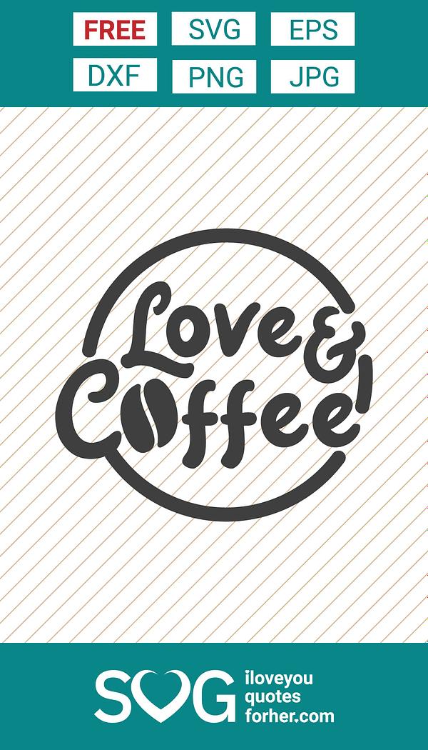 Love & Coffee SVG Cut Files