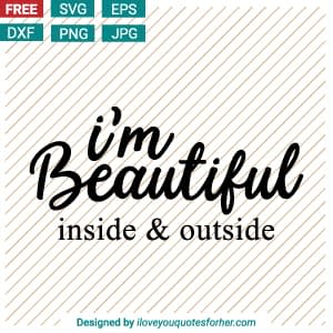 I am Beautiful Inside & Outside SVG Cut Files