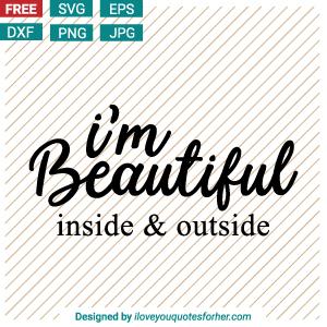 I am Beautiful Inside & Outside SVG Cut Files